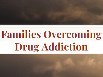 Families Overcoming Drug Addiction